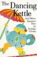 The Dancing Kettle and Other Japanese Folk Tales