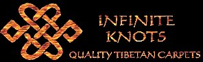 Infinite Knots -- Quality Tibetan Carpets